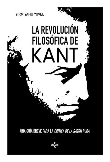 LA REVOLUCIÓN FILOSÓFICA DE KANT. UNA BREVE GUÍA A LA ´CRÍTICA DE LA RAZÓN PURA´