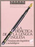 DIDÁCTICA DE LA LENGUA INGLESA : FUNDAMENTOS LINGÜÍSTICOS Y METODOLÓGICOS