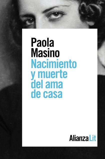 NACIMIENTO Y MUERTE DEL AMA DE CASA.
