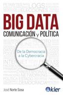 BIG DATA, COMUNICACIÓN Y POLÍTICA. DE LA DEMOCRACIA A LA CYBERCRACIA