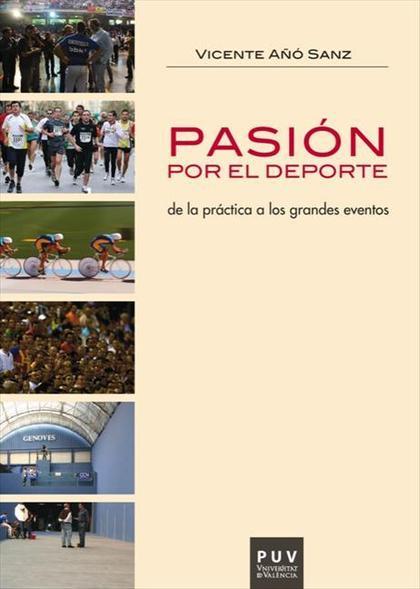 PASIÓN POR EL DEPORTE : DE LA PRÁCTICA A LOS GRANDES EVENTOS