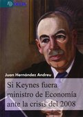 SI KEYNES FUERA MINISTRO DE ECONOMÍA ANTE LA CRISIS DEL 2008.