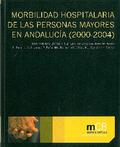 MORBILIDAD HOSPITALARIA DE LAS PERSONAS MAYORES EN ANDALUCÍA (2000-2004).       INFORME TÉCNICO
