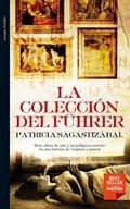 LA COLECCIÓN DEL FÜHRER. SIETE OBRAS DE ARTE Y UN PELIGROSO SECRETO EN UNA HISTORIA ...