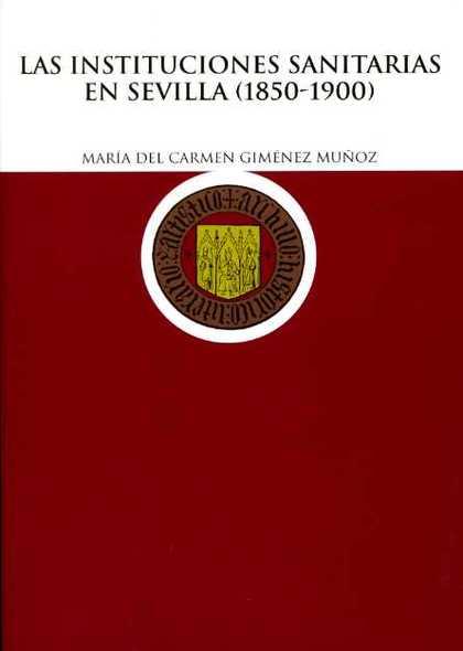 LAS INSTITUCIONES SANITARIAS EN SEVILLA (1850-1900)