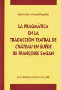 LA PRAGMÁTICA EN LA TRADUCCIÓN TEATRAL DE CHÂTEAU EN SUÈDE DE FRANÇOISE SAGAN