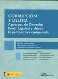 CORRUPCION Y DELITO: ASPECTOS DE DERECHO PENAL ESPAÑOL Y DESDE LA PERSPECTIVA CO.