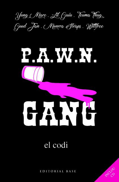 PAWN GANG. EL CODI.