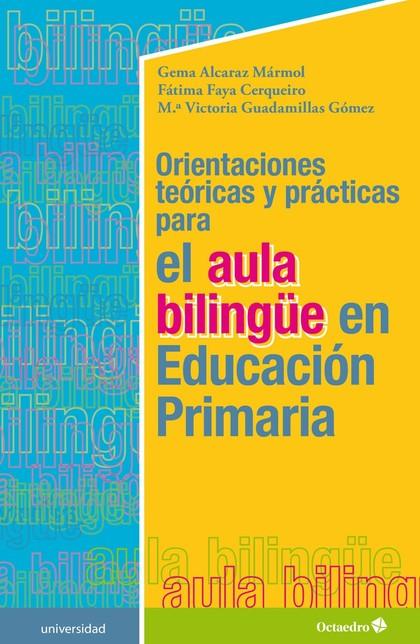 ORIENTACIONES TEÓRICAS Y PRÁCTICAS PARA EL AULA BILINGÜE EN EDUCACIÓN PRIMARIA