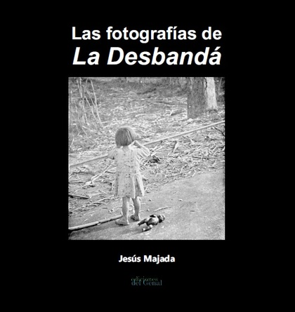 LAS FOTOGRAFÍAS DE´LA DESBANDÁ´.