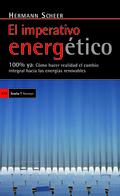 EL IMPERATIVO ENERGÉTICO : 100% YA : CÓMO HACER REALIDAD EL CAMBIO INTEGRAL HACIA LAS ENERGÍAS