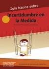 GUÍA BÁSICA SOBRE INCERTIDUMBRE EN LA MEDIDA : ENSEÑANZA SECUNDARIA Y BACHILLERATO