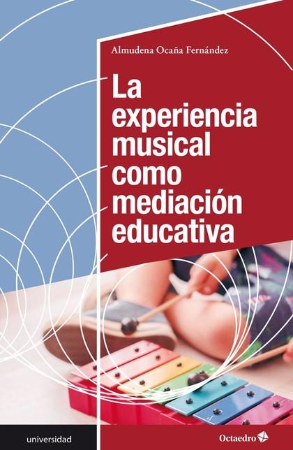 LA EXPERIENCIA MUSICAL COMO MEDIACIÓN EDUCATIVA.