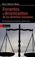 ENCANTOS Y DESENCANTOS DE LOS DERECHOS HUMANO. DE EMANCIPACIONES, LIBERACIONES Y DOMINACIONES