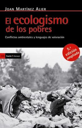 EL ECOLOGISMO DE LOS POBRES. CONFLICTOS AMBIENTALES Y LENGUAJES DE VALORACIÓN