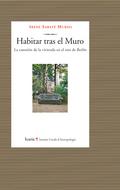 HABITAR TRAS EL MURO. LA CUESTIÓN DE LA VIVIENDA EN EL ESTE DE BERLÍN