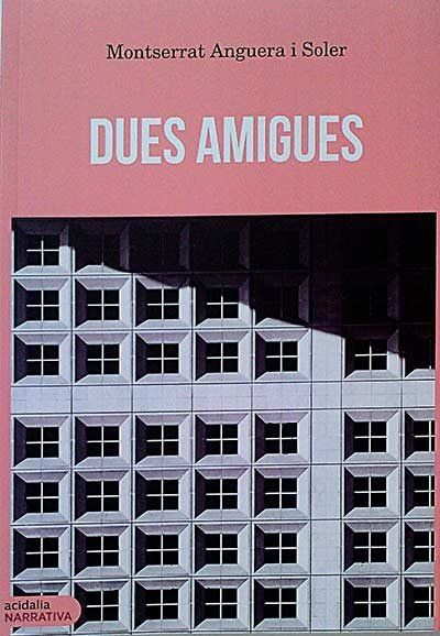 DUES AMIGUES.