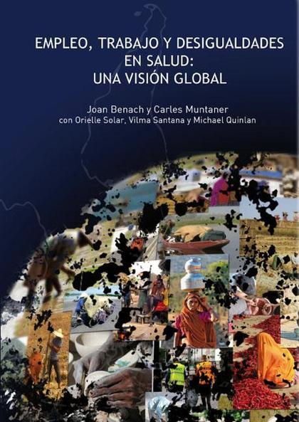EMPLEO, TRABAJO Y DESIGUALDADES EN SALUD: UNA VISIÓN GLOBAL.