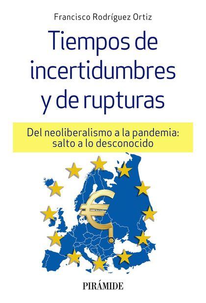 TIEMPOS DE INCERTIDUMBRES Y DE RUPTURAS