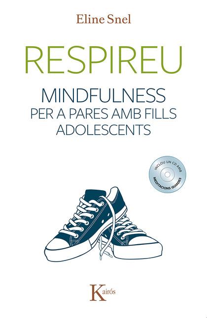 RESPIREU. MINDFULNESS PER A PARES AMB FILLS ADOLESCENTS