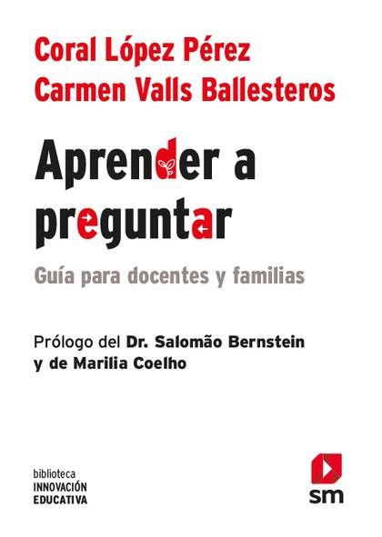 APRENDER A PREGUNTAR. GUÍA PARA PROFESORES Y FAMILIAS