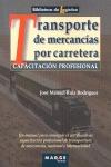 CAPACITACIÓN PROFESIONAL PARA EL TRANSPORTE DE MERCANCÍAS POR CARRETERA : UN MANUAL PARA CONSEG