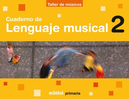 CUADERNO DE LENGUAJE MUSICAL ?TALLER DE MÚSICOS?-2EP