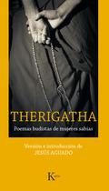 THERIGATHA : POEMAS BUDISTAS DE MUJERES SABIAS