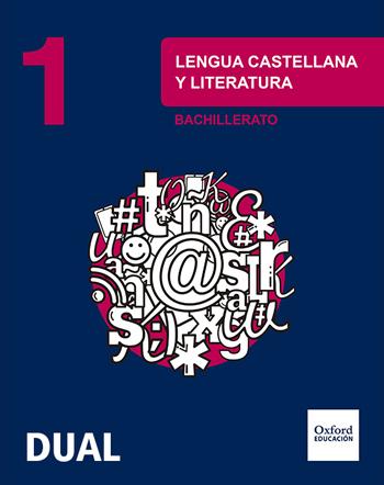 LENGUA CASTELLANA Y LITERATURA 1.º BACHILLERATO INICIA DUAL. LIBRO DEL ALUMNO.