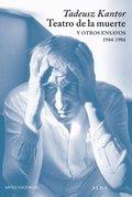 TEATRO DE LA MUERTE Y OTROS ENSAYOS, 1944-1986