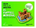 GUÍA PER A LA MESTRA EL CASTELL MEDIEVAL 5 ANYS TREBALL PER PROJECTES : EDUCACIÓ INFANTIL LA PE
