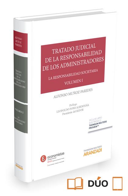 TRATADO JUDICIAL DE LA RESPONSABILIDAD DE LOS ADMINISTRADORES VOL. I (PAPEL + E-. LA RESPONSABI