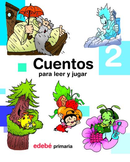 CUENTOS PARA LEER Y JUGAR 2, 2 EDUCACIÓN PRIMARIA, 1 CICLO