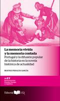 LA MEMORIA VIVIDA Y LA MEMORIA CONTADA. PORTUGAL Y LA DIFUSIÓN POPULAR DE LA HISTORIA EN LA NOV