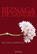 BIZNAGA DE SANGRE.