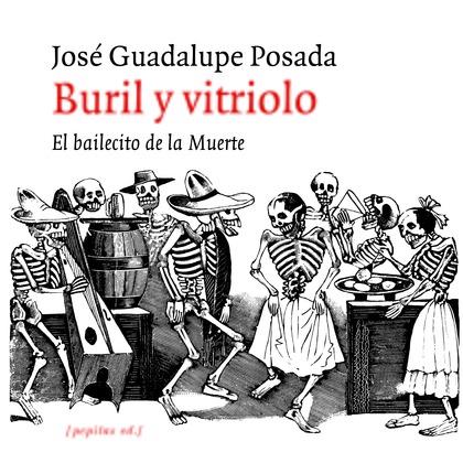 BURIL Y VITRIOLO                                                                EL BAILECITO DE