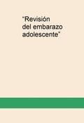 REVISIÓN DEL EMBARAZO ADOLESCENTE