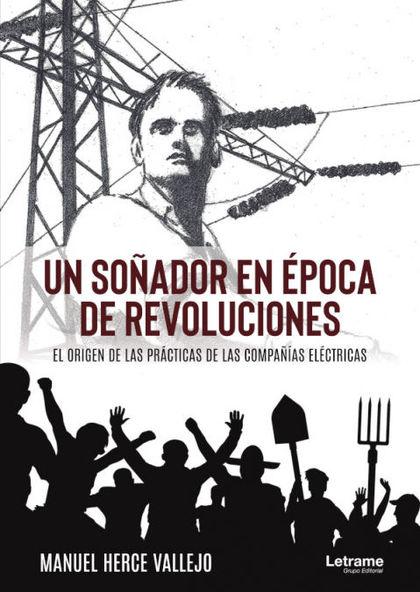 UN SOÑADOR EN ÉPOCA DE REVOLUCIONES. EL ORIGEN DE LAS PRÁCTI