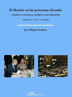 EL MUNDO EN LAS PRÓXIMAS DÉCADAS. CAMBIOS ECONÓMICOS Y POLÍTICOS TRASCENDENTALES. REFLEXIONES S
