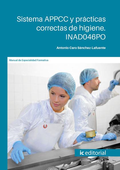 SISTEMA APPCC Y PRÁCTICAS CORRECTAS DE HIGIENE. INAD046PO