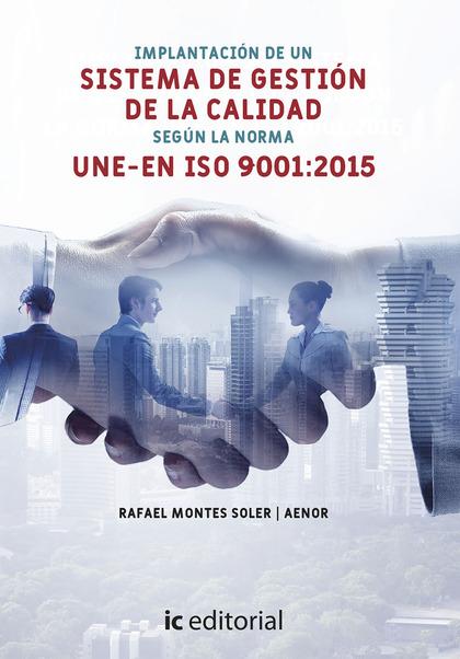 IMPLANTACIÓN DEL SISTEMA DE GESTIÓN DE CALIDAD SEGÚN LA NORMA UNE-EN ISO 9001:20