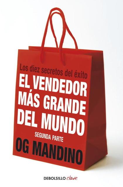 EL VENDEDOR MÁS GRANDE DEL MUNDO II. LOS DIEZ SECRETO DEL ÉXITO