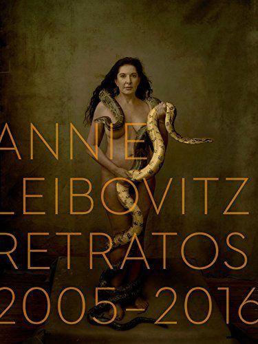 ANNIE LEIBOVITZ: RETRATOS 2005-2016.