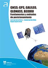 GNSS: GPS, GALILEO, GLONASS, BEIDOU. FUNDAMENTOS Y MÉTODOS DE POSICIONAMIENTO.