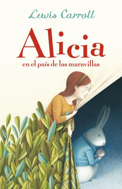 ALICIA EN EL PAÍS DE LAS MARAVILLAS (ALFAGUARA CLÁSICOS).