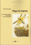 PLAGAS DE LANGOSTA : DE LA PLAGA BÍBLICA A LA CIENCIA DE LA ACRIDOLOGÍA