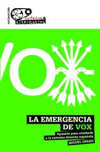 LA EMERGENCIA DE VOX. APUNTES PARA COMBATIR A LA EXTREMA DERECHA ESPAÑOLA