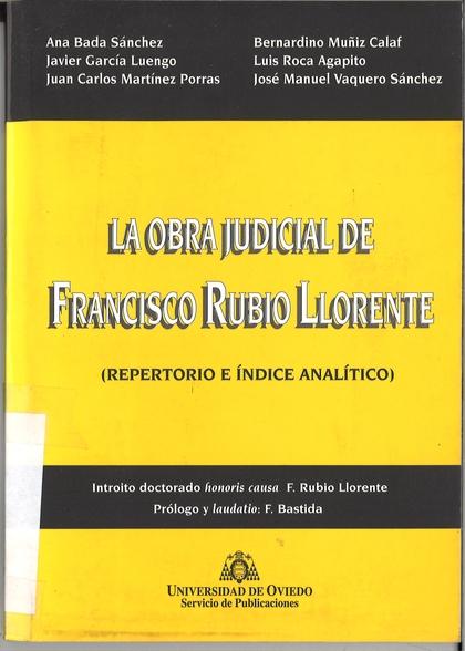 LA OBRA JUDICIAL DE FRANCISCO RUBIO LLORENTE : REPERTORIO E ÍNDICE ANALÍTICO