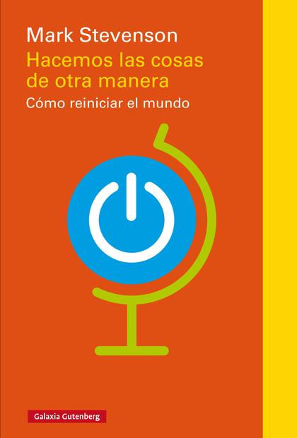 HACEMOS LAS COSAS DE OTRA MANERA- EBOOK. CÓMO REINICIAR EL MUNDO