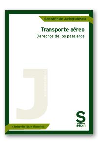 TRANSPORTE AÉREO. DERECHOS DE LOS PASAJEROS